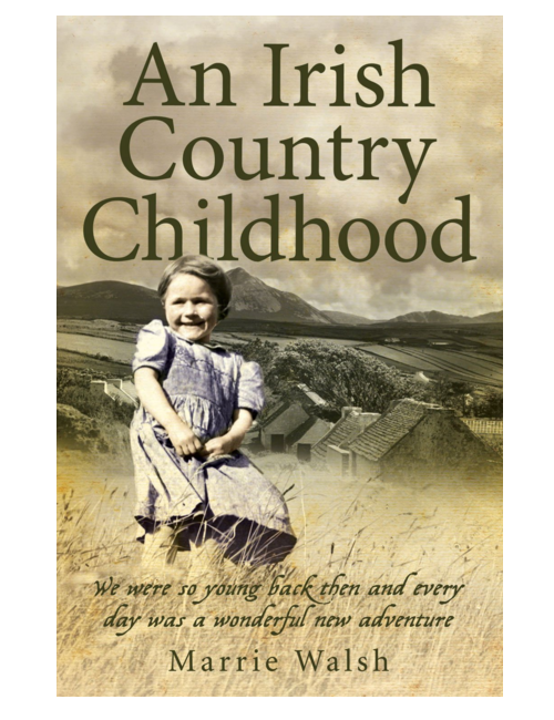 An Irish Country Childhood, by Marrie Walsh