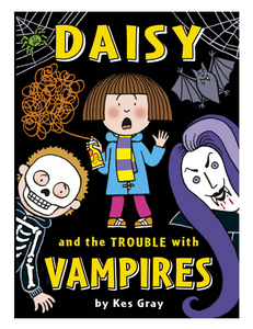Daisy and the Trouble with Vampires,by Kes Gray