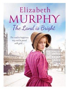 The Land is Bright, by Elizabeth Murphy