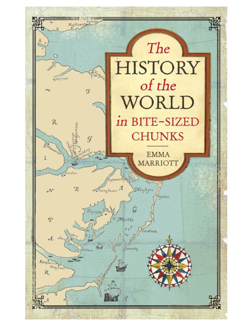 The History of the World in Bite-Sized Chunks, by Emma Marriott
