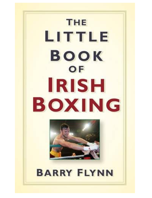 The Little Book of Irish Boxing, by Barry Flynn