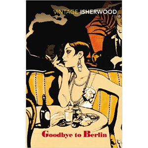 Goodbye To Berlin, by Christopher Isherwood