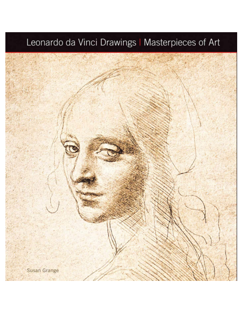 Leonardo da Vinci Drawings: Masterpieces of Art, by Susan Grange