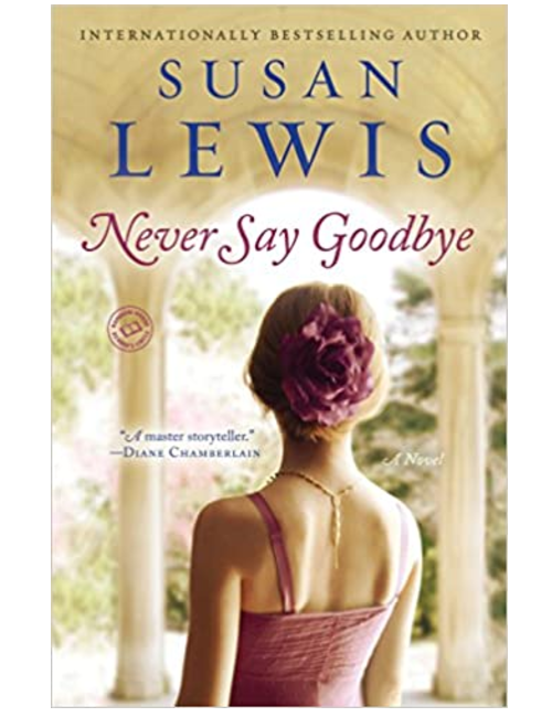 Never Say Goodbye, by  Susan Lewis