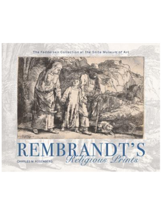 Rembrandt's Religious Prints by Charles M. Rosenberg
