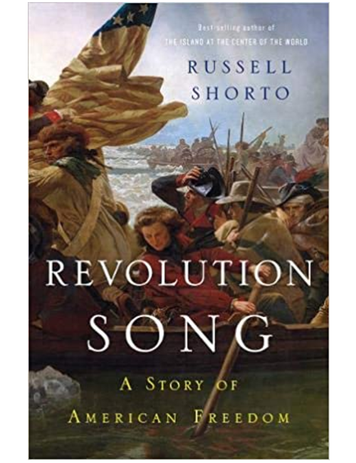 Revolution Song: A Story of American Freedom by Russell Shorto