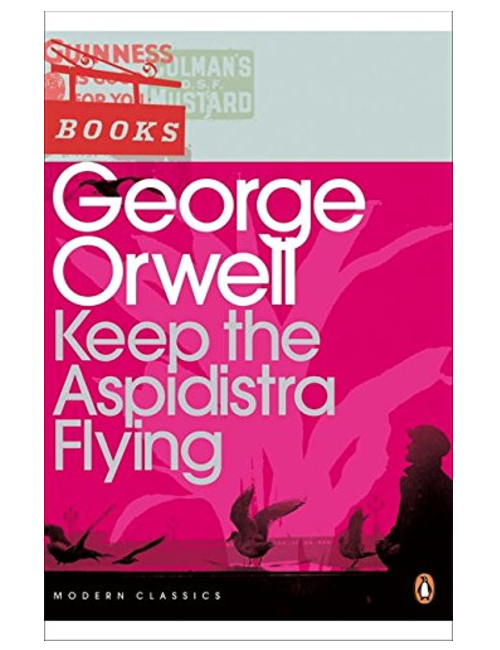 Keep the Aspidistra Flying, by George Orwell