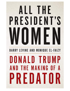 All the President's Women, by Barry Levine  and Monique El-Faizy