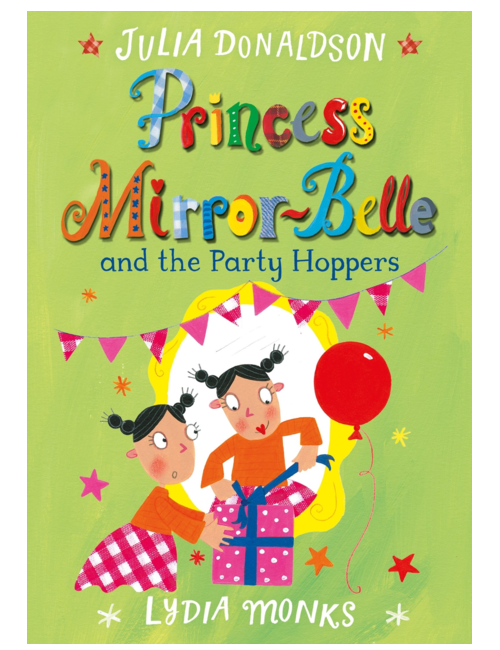 Princess Mirror-Belle and the Party Hoppers, by Julia Donaldson