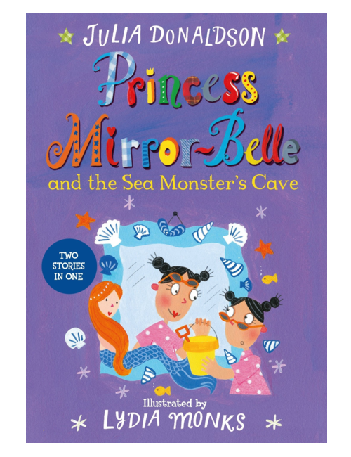 Princess Mirror-Belle and the Sea Monster's Cave, by Julia Donaldson