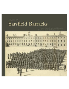 Images of Sarsfield Barracks, by Denis Carroll, Michael Deegan, Stephen Kelly and William Sheehan