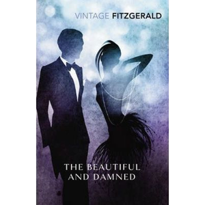 The Beautiful and Damned, by F. Scott Fitzgerald