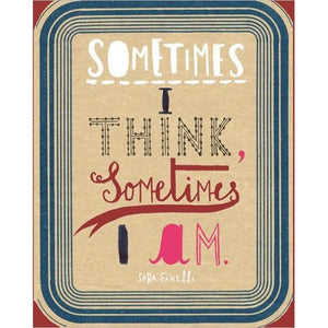 Sometimes I Think, Sometimes I Am, by Sara Fanelli