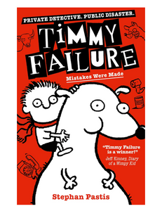 Timmy Failure: Mistakes were Made, by Stephan Pastis
