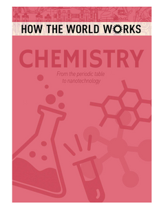 How the World Works: Chemistry, by Anne Rooney