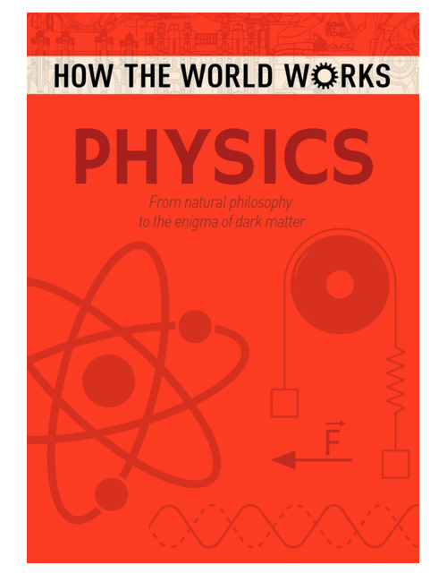 How the World Works: Physics, by Anne Rooney