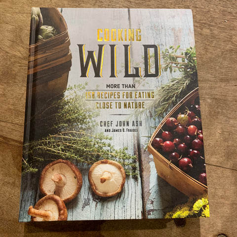 Cooking Wild (Chef John Ash)