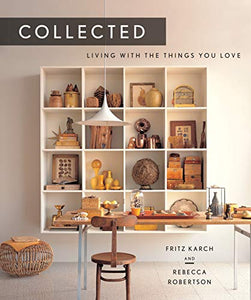 Collected - Living With the Things You Love