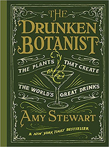 The Drunken Botanist (Amy Stewart)