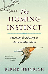 The Homing Instinct (Bernd Heinrich)