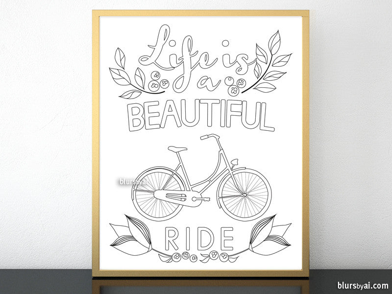 Printable coloring page: life is a beautiful ride featuring a bicycle - Personal use