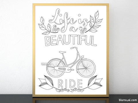 Printable coloring page: life is a beautiful ride featuring a bicycle