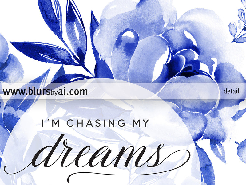 I'm chasing my dreams, inspirational printable quote art featuring indigo blue watercolor flowers - Personal use