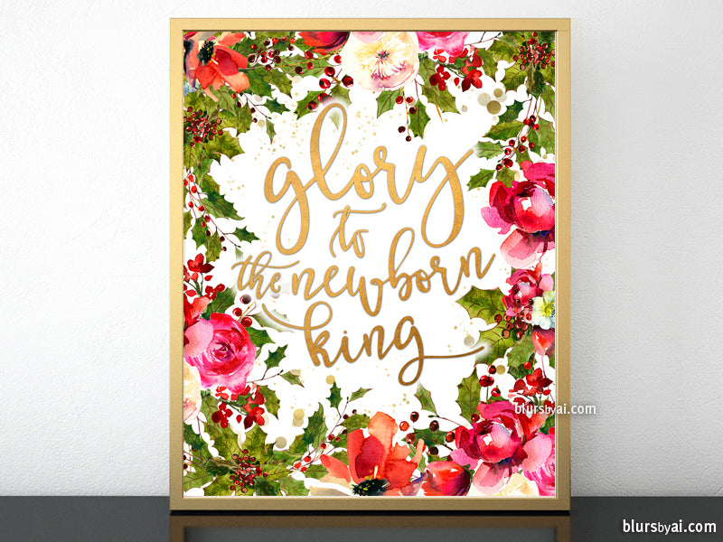 Glory to the newborn king, printable Christmas decor with florals