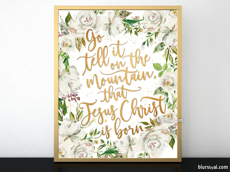 Go tell it on the mountain lyrics printable Christmas decor, in gold and white florals