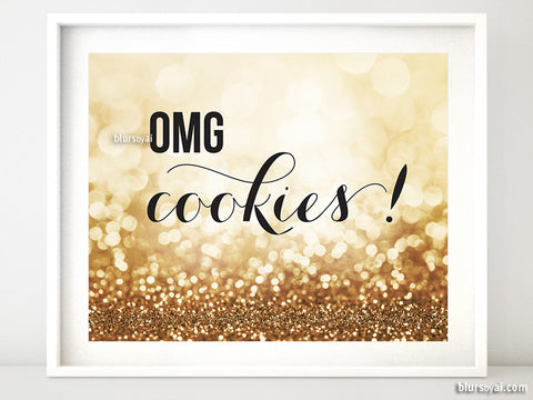 OMG cookies! Printable candy buffet sign in gold glitter