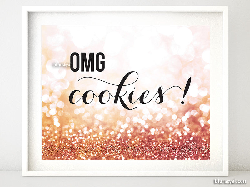 OMG cookies! Printable dessert table sign in rose gold glitter