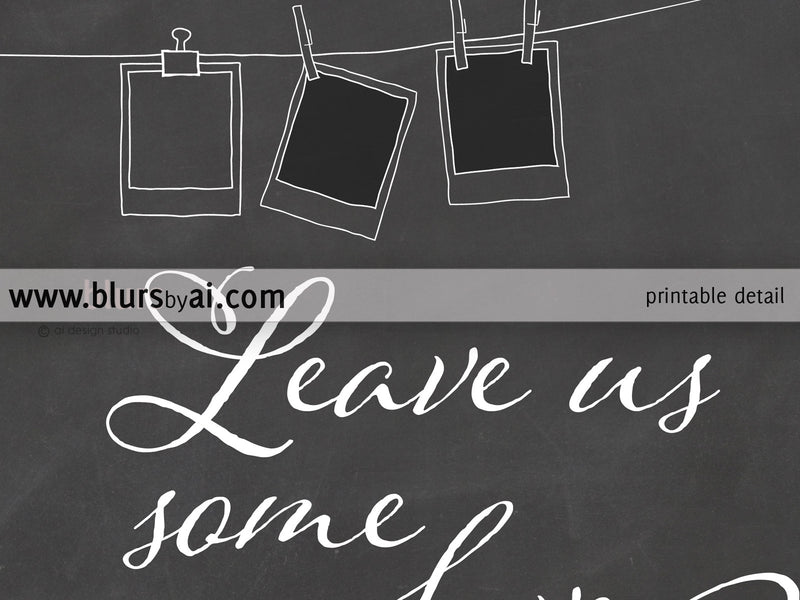 Printable photo booth sign in chalkboard, leave us some love, grab a partner...
