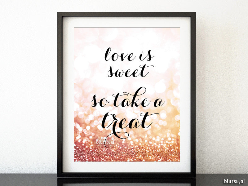 Love is sweet so take a treat, rose gold candy buffet sign