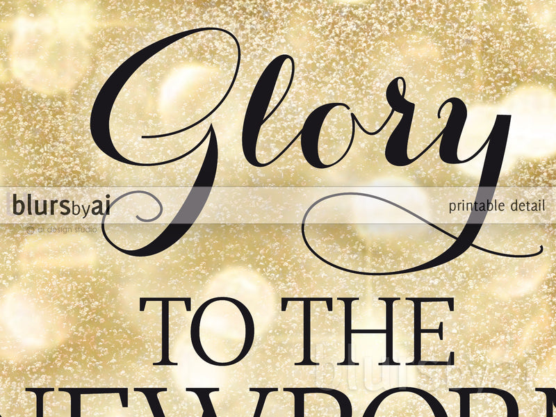 Glory to the newborn King, printable Christmas decor in gold glitter bokeh