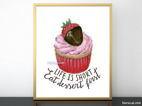 Strawberry cupcake printable home decor, life is short, eat dessert first