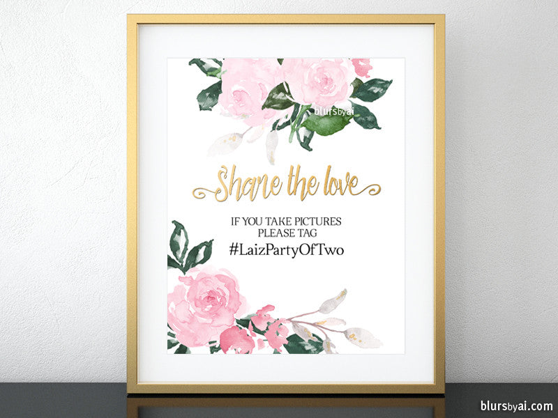 Custom printable wedding hashtag sign, Share the love in faux gold foil and pink roses