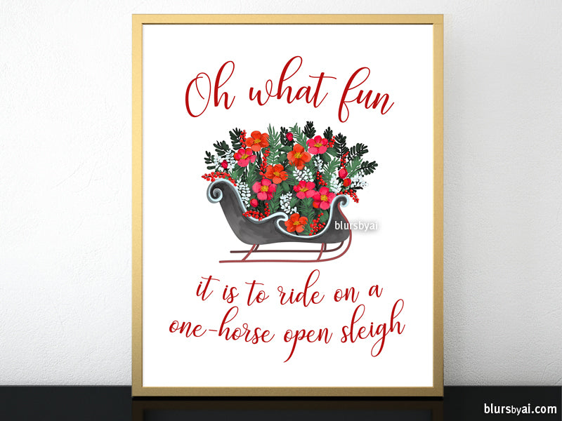 Printable holiday decoration: Oh what fun! Floral sleigh