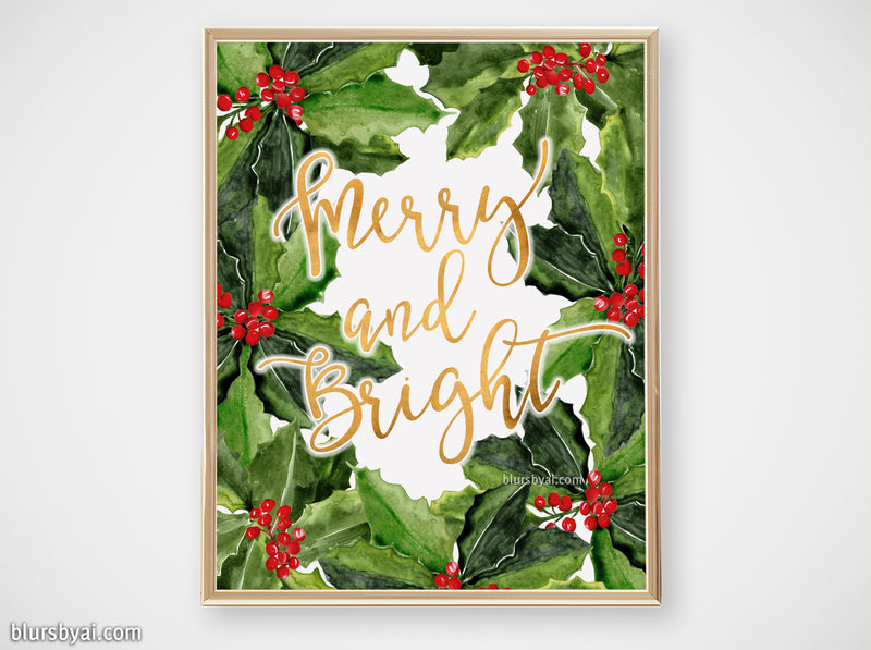 Printable holiday decor: Watercolor holly floral art, Merry and Bright- Personal use