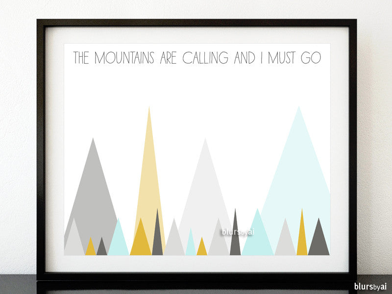 Abstract printable decor: the mountains are calling and I must go