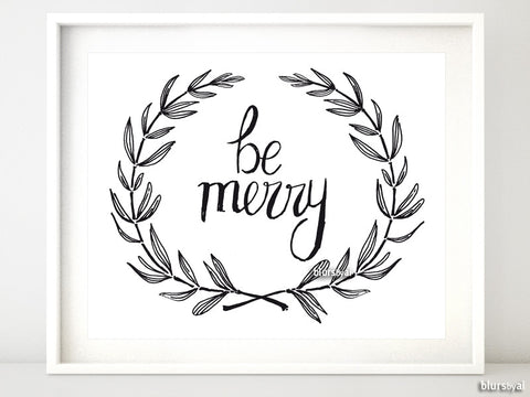 Be merry, printable Christmas decor, in black and white