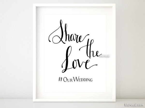 Custom printable wedding hashtag sign, Share the love in hand lettered style