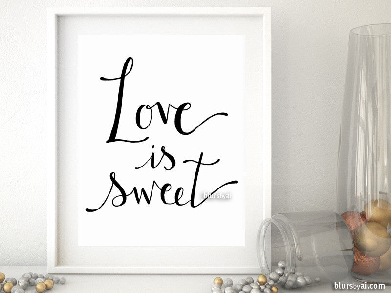 Love is sweet, distressed modern calligraphy printable sign for dessert table
