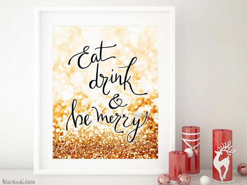Eat drink & be merry, printable Christmas decor in black modern calligraphy and gold glitter