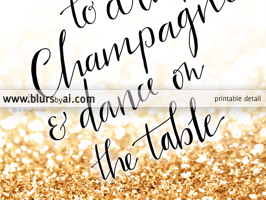 Time to drink champagne and dance on the table printable sign in black and gold glitter background - Personal use
