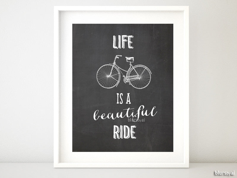 Life is a beautiful ride quote print in chalkboard style