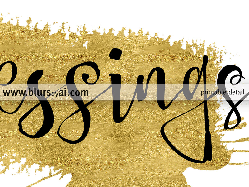 Blessings quote printable featuring a gold paint stroke - Personal use