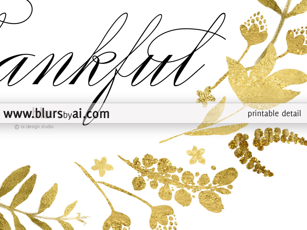 Today I am thankful quote art printable featuring gold flowers and leaves wreath - Personal use