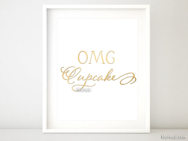 OMG cupcake printable art in faux gold foil and modern calligraphy