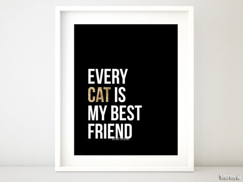 Every cat is my best friend, quote printable in black and gold glitter