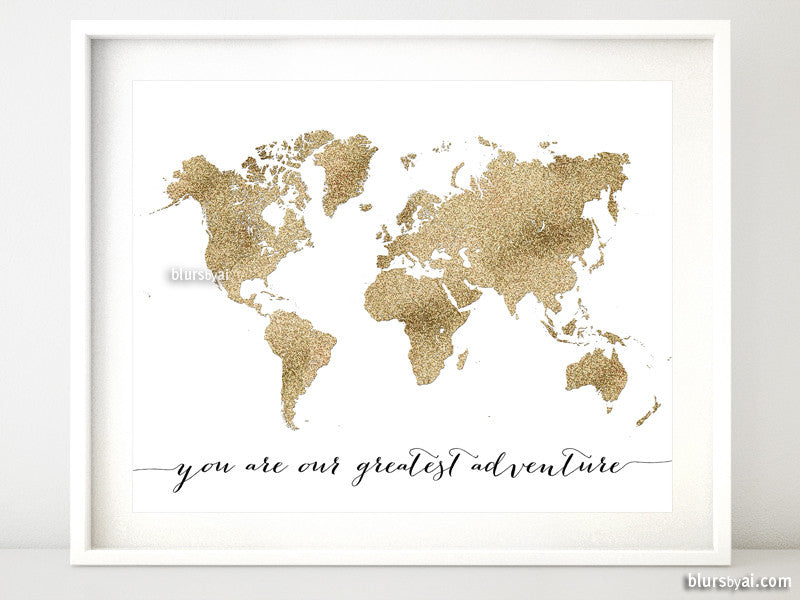 Gold glitter world map printable art, you are our greatest adventure, 20x16""